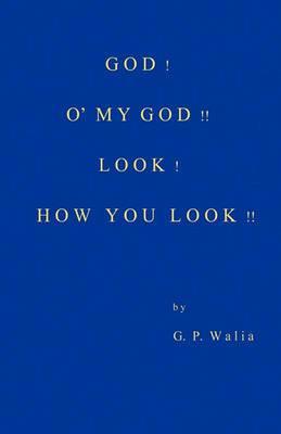 God! O' My God!! Look! How You Look!!