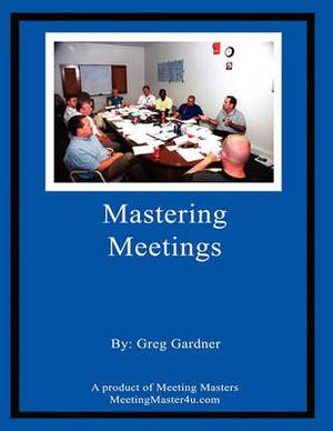 Mastering Your Meetings
