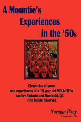 A Mountie's Experiences in the '50s