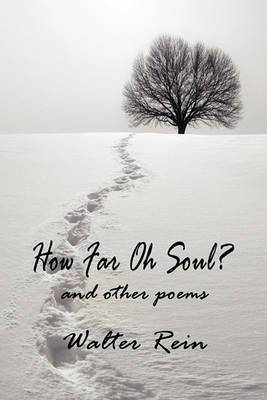 How Far, Oh Soul? and Other Poems