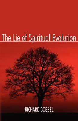 The Lie of Spiritual Evolution