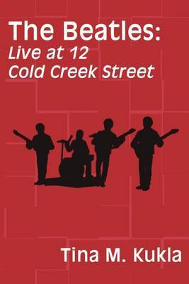 The Beatles: Live at 12 Cold Creek Street