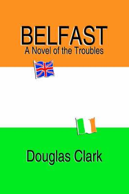 Belfast, a Novel of the Troubles