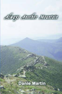 Always Another Mountain: A Woman Hiking the Appalachian Trail from Springer Mountain to Mount Katahdin