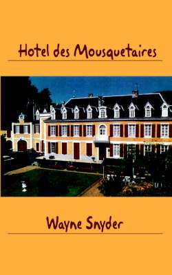 Hotel Des Mousquetaires: Following a Dream Without Losing Your Shirt