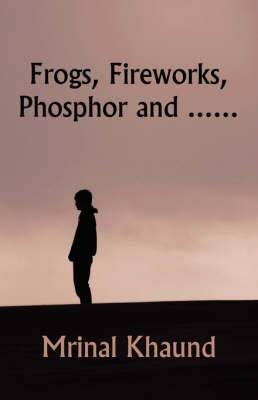 Frogs, Fireworks, Phosphor And...