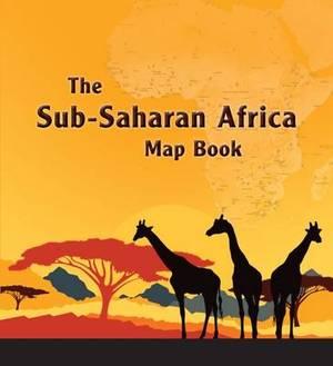 The Sub-Saharan Africa Map Book