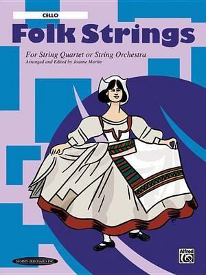 Folk Strings for String Quartet or String Orchestra: Cello Part