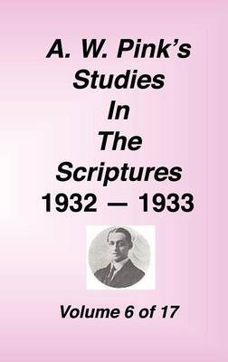 A. W. Pink's Studies in the Scriptures, Volume 06