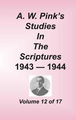 A. W. Pink's Studies in the Scriptures, Volume 12