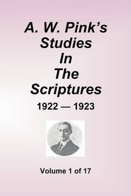 A.W. Pink's Studies in the Scriptures - 1922-23, Volume 1 of 17
