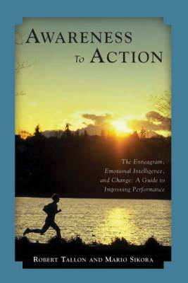 Awareness to Action: The Enneagram, Emotional Intelligence and Change