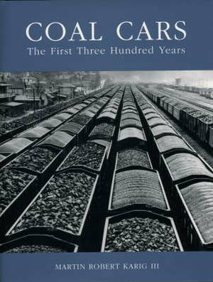Coal Cars: The First Three Hundred Years