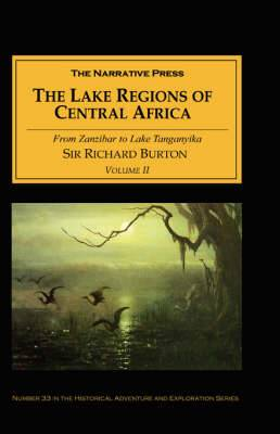 The Lake Regions of Central Africa: From Zanzibar to Lake Tanganyika: v. II