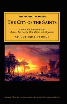 City of the Saints: Among the Mormons and Across the Rocky Mountains to California