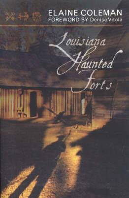 Louisiana Haunted Forts