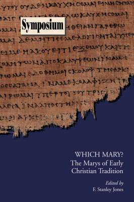 Which Mary?: The Marys of Early Christian Tradition