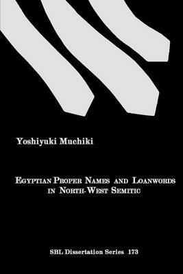 Egyptian Proper Names and Loanwords in North-West Semitic