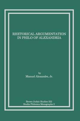 Rhetorical Argumentation in Philo of Alexandria