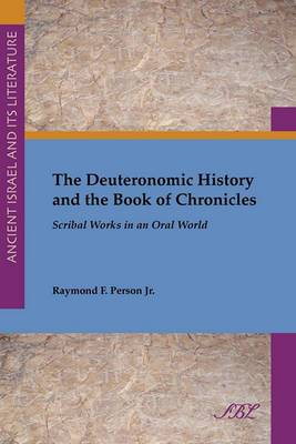 The Deuteronomic History and the Book of Chronicles: Scribal Works in an Oral World