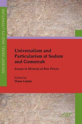 Universalism and Particularism at Sodom and Gomorrah: Essays in Memory of Ron Pirson