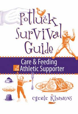 Potluck Survival Guide: Care & Feeding of the Athletic Supporter