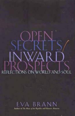 Open Secrets/Inward Prospects: Reflections on World & Soul