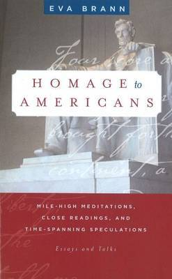 Homage to Americans: Mile-High Meditations, Close Readings, & Time-Spanning Speculations