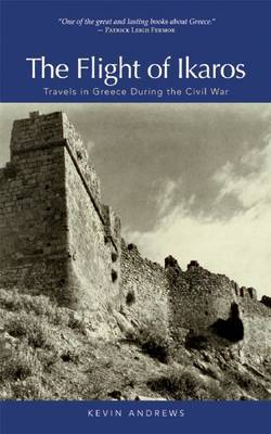 Flight of Ikaros: Travels in Greece During the Civil War