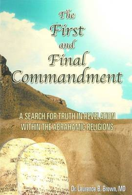 The First and Final Commandment: A Search for Truth in Revelation within the Abrahamic Religion