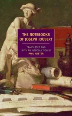 The Notebooks Of Joseph Joubert