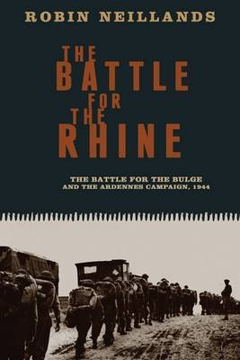The Battle for the Rhine: The Battle for the Bulge and the Ardennes Campaign, 1944