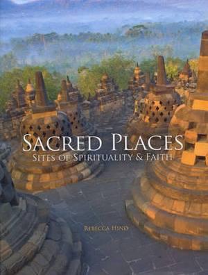 Sacred Places: Sites of Spirituality & Faith