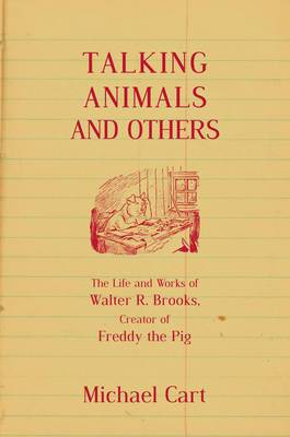 Talking Animals and Others: The Life and Work of Walter R. Brooks, Creator of Freddy the Pig