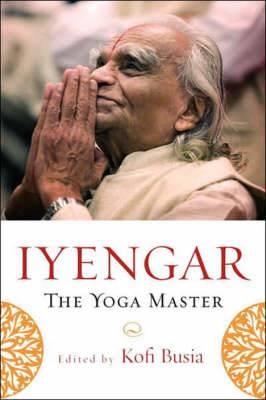 The Yoga Master: Essays and Appreciations