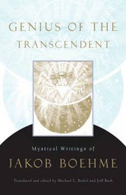 Genius of the Transcendent: Mystical Writings of Jakob Boehme