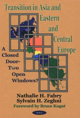 Transition in Asia & Eastern & Central Europe: A Closed Door -- Two Open Windows?