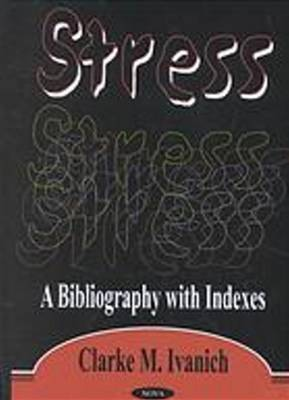 Stress: A Bibliography with Indexes