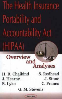 Health Insurance Portability & Accountability Act (HIPAA): Overview & Analyses