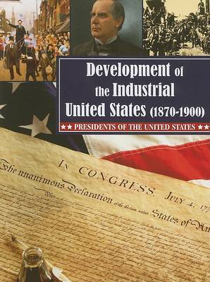 Development of the Industrial United States: 1870-1900