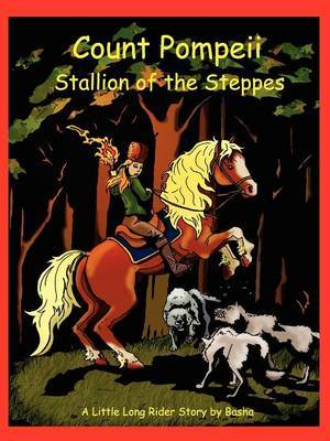 Count Pompeii - Stallion of the Steppes