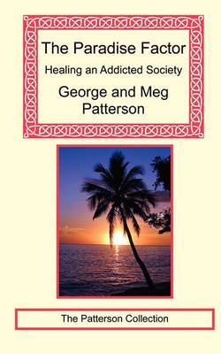 The Paradise Factor: Healing an Addicted Society