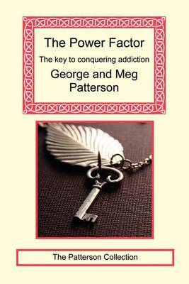 The Power Factor: The Key to Conquering Addiction