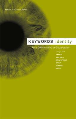 Keywords: Identity: For a Different Kind of Globlization
