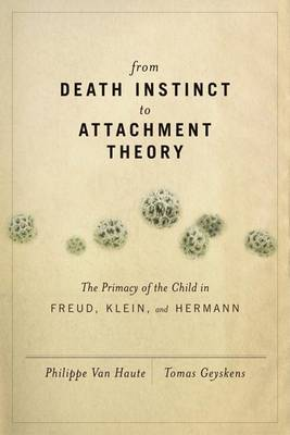 From Death Instinct to Attachment Theory: The Primacy of the Child in Freud, Klein, and Hermann