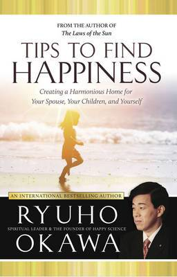 Tips to Find Happiness: Creating a Harmonious Home for You Your Spouse and Your Children