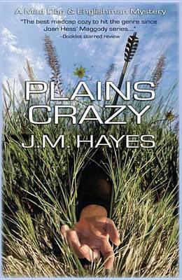 Plains Crazy: A Mad Dog & Englishman Mystery