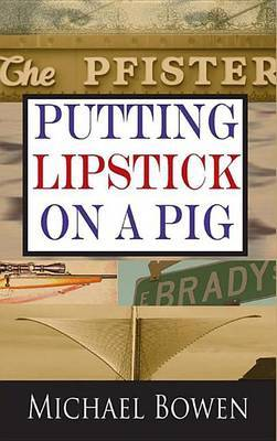 Putting Lipstick on a Pig: A Rep & Melissa Pennyworth Mystery