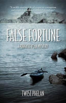 False Fortune: A Pinnacle Peak Mystery