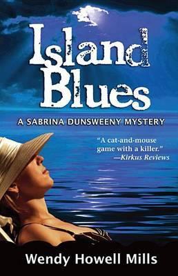 Island Blues: A Sabrina Dunsweeny Mystery